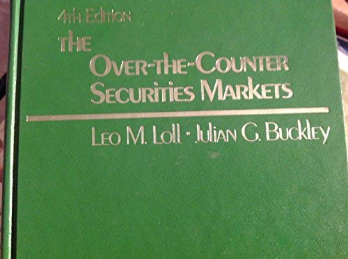 The Over-The-Counter Securities Markets: Loll, Leo M.