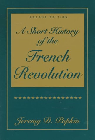 9780136474210: Short History of the French Revolution, A