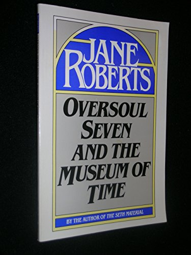 Oversoul Seven and the Museum of Time: Roberts, Jane
