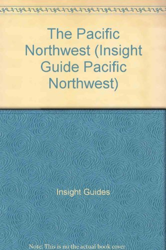 The Pacific Northwest (Insight Guide Pacific Northwest): Insight Guides