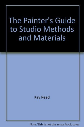 9780136479581: The painter's guide to studio methods and materials