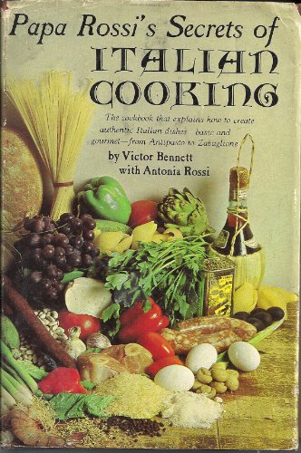 9780136484851: Papa Rossi's secrets of Italian cooking