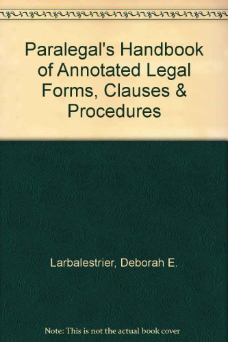 Paralegal's Handbook of Annotated Legal Forms, Clauses: Larbalestrier, Deborah E.