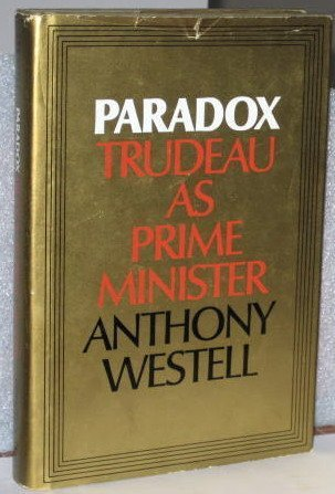 Paradox: Trudeau as Prime Minister