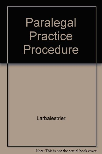 Paralegal Practice and Procedure: A Practical Guide: Larbalestrier, Deborah E.