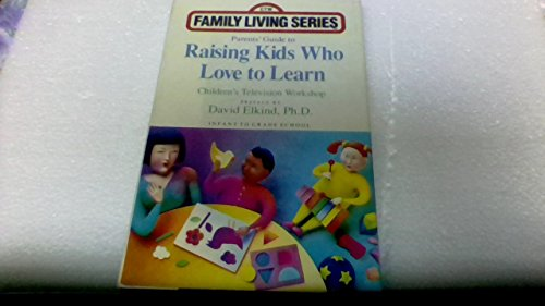 Parents' Guide to Raising Kids Who Love to Learn: Infants to Grade School (Children's Television Workshop Family Living Series) (0136488331) by Children's Television Workshop