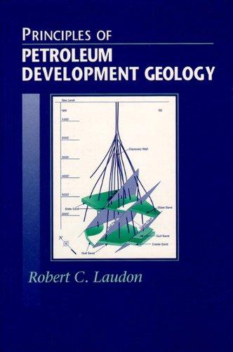 Principles of Petroleum Development Geology: Laudon, Robert C.