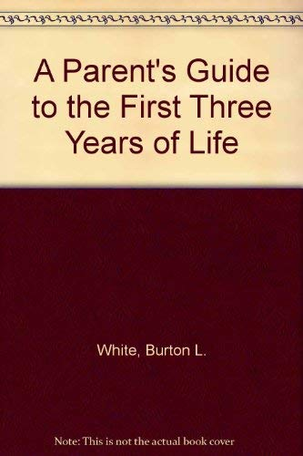 9780136499053: A Parent's Guide to the First Three Years of Life