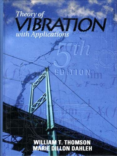 9780136510680: Theory of Vibration with Applications