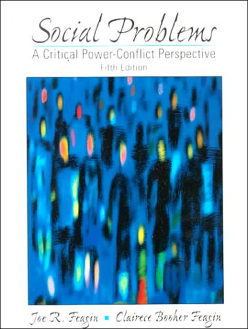 Social Problems: A Critical Power-Conflict Perspective (5th: Feagin, Joe R.,