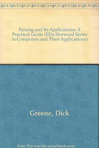 9780136514312: Parsing and Its Applications: A Practical Guide (Ellis Horwood Series in Computers and Their Applications)