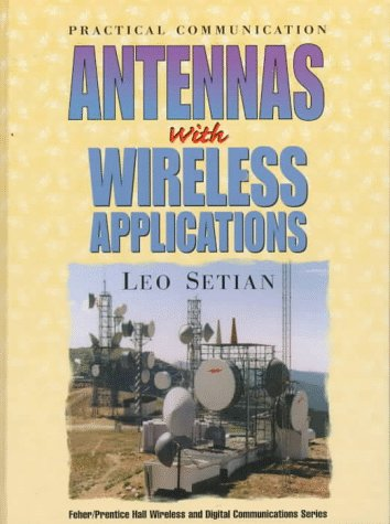 9780136523550: Practical Communication Antennas With Wireless Applications (Feher/Prentice Hall Digital and Wireless Communications Series)