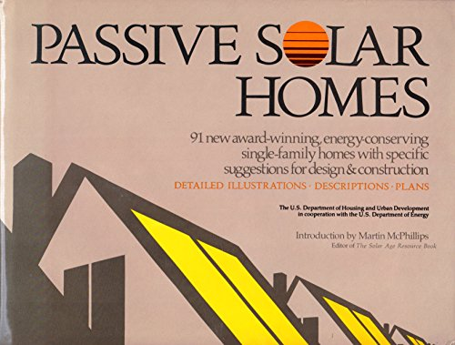 9780136527848: Passive Solar Homes: 91 New Award-winning, Energy-conserving Single-family Homes with Specific Suggestions for Design & Construction