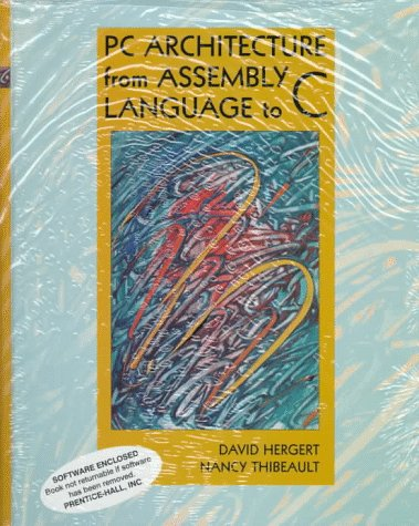 9780136537755: PC Architecture from Assembly Language to C