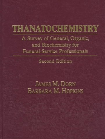 9780136541950: Thanatochemistry: A Survey of General, Organic, and Biochemistry for Funeral Service Professionals (2nd Edition)