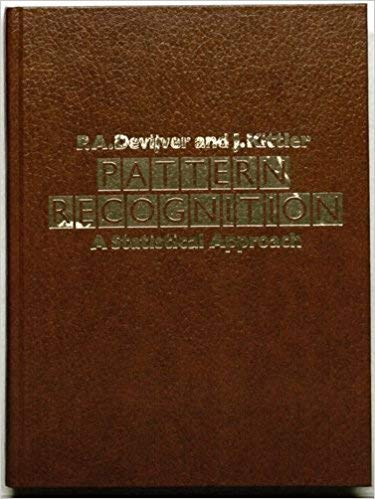 Pattern Recognition: A Statistical Approach: Devijver, Pierre A.,