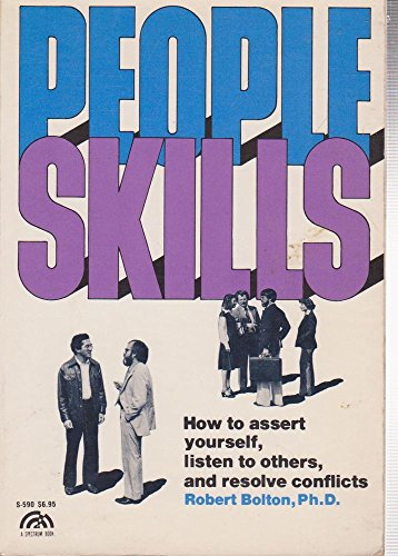 9780136557616: People Skills: How to Assert Yourself, Listen to Others, and Resolve Conflicts (Spectrum Book)