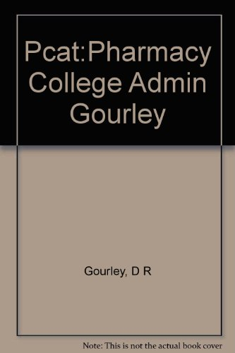 Pcat:Pharmacy College Admin Gourley: Gourley, D R
