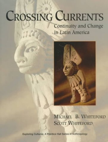 9780136564713: Crossing Currents: Continuity and Change in Latin America