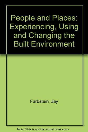9780136567776: People and Places: Experiencing, Using and Changing the Built Environment