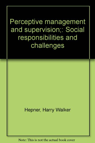 9780136569916: Perceptive management and supervision;: Social responsibilities and challenges