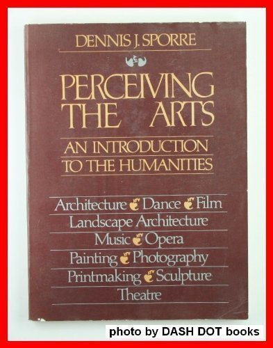 9780136570318: Perceiving the arts: An introduction to the humanities