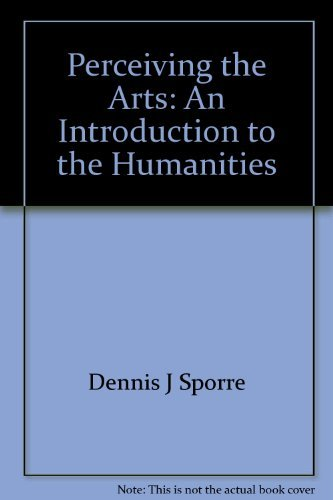 Perceiving the arts: An introduction to the: Sporre, Dennis J