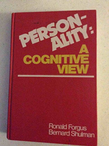 Personality: A Cognitive View: Shulman, Bernard H.,Forgus,