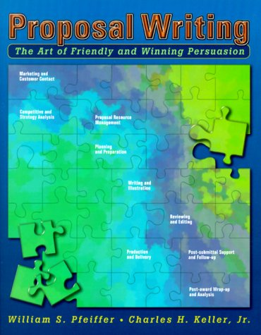 9780136582137: Proposal Writing: The Art of Friendly and Winning Persuasion