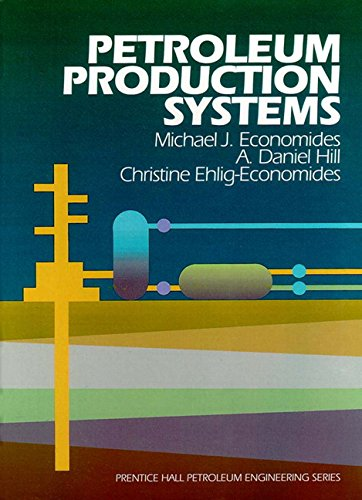 9780136586838: Petroleum Production Systems (Prentice Hall Petroleum Engineering Series)