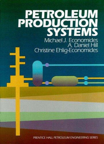 9780136586838: Petroleum Productions Systems (Prentice Hall Petroleum Engineering Series)