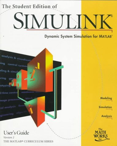 9780136596998: The Student Edition of Simulink: Dynamic System Simulation for Matlab : User's Guide