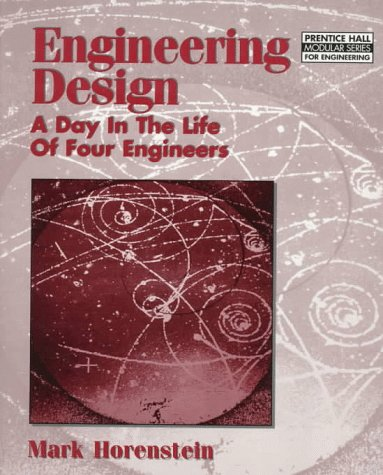 9780136602422: Engineering Design: A Day in the Life of Four Engineers (Prentice Hall Modular Series for Engineering)