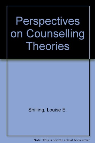 Perspectives on Counseling Theories: Shilling, Louis E.