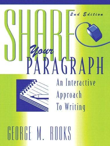 9780136607960: Share Your Paragraph: An Interactive Approach to Writing