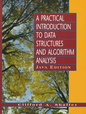 Practical Introduction to Data Structures and Algorithm Analysis (Java Edition): Shaffer, Clifford ...