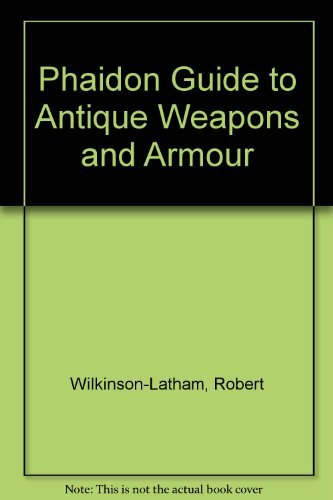 9780136619352: Phaidon Guide to Antique Weapons and Armour