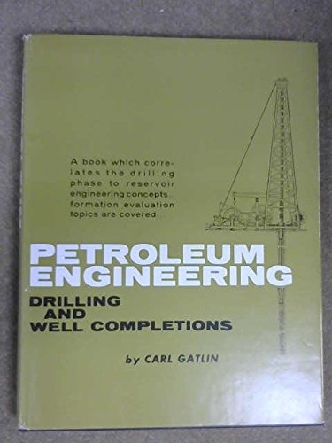 9780136621553: Petroleum Engineering: Drilling and Well Completions