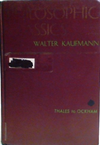 9780136624035: 001: Philosophic Classics: Thales to Ockham
