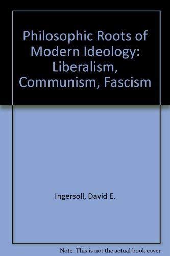 9780136625032: Philosophic Roots of Modern Ideology: Liberalism, Communism, Fascism