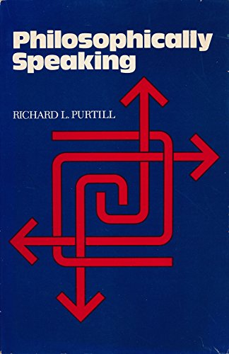 Philosophically speaking: Purtill, Richard L
