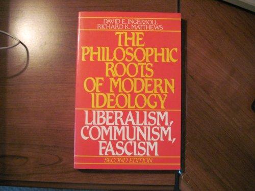 9780136626442: The Philosophic Roots of Modern Ideology: Liberalism, Communism, Fascism