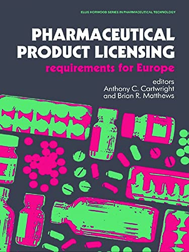 9780136628835: Pharmaceutical Product Licensing: Requirements for Europe (Ellis Horwood Series in Pharmaceutical Technology)