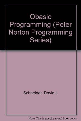 Qbasic Programming (Peter Norton Programming Series): David I. Schneider