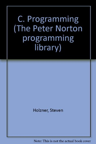 9780136631545: C. Programming (The Peter Norton programming library)