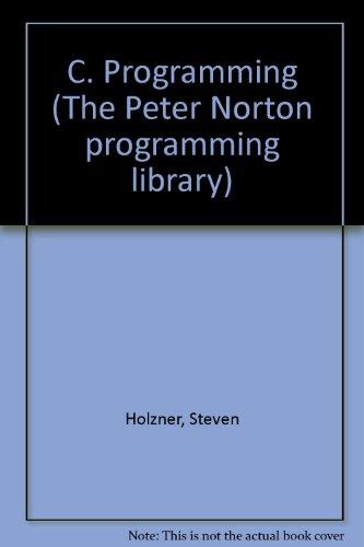 9780136631545: C Programming (The Peter Norton Programming Series)