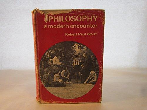 Philosophy: A Modern Encounter: Wolff, Robert Paul