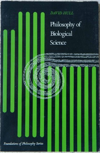Philosophy of Biological Science (Foundations of Philosophy) (0136636098) by David L. Hull