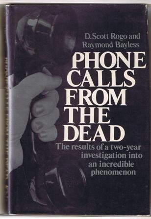 9780136643340: Phone Calls from the Dead: The results of a two-year investigation into an incredible phenomenon