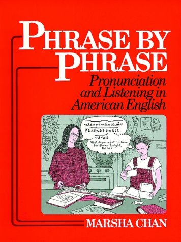9780136658528: Phrase by Phrase: Pronunciation and Listening in American English
